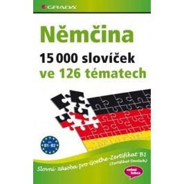 Němčina15000slovíčekve126tématech-SlovnízásobaproGoethe–ZertifikatB1(ZertifikatDeutsch)-ReimannakolektivMonika