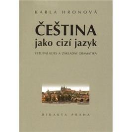 Češtinajakocizíjazyk-Vstupníkursazákladnígramatika-HronováKarla