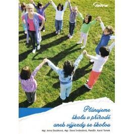 Plánujemeškoluvpříroděanebvýjezdyseškolou+CD-DoubkováAnnaakolektiv