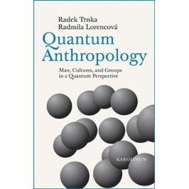 QuantumAnthropology-TrnkaRadek,LorencováRadmila,