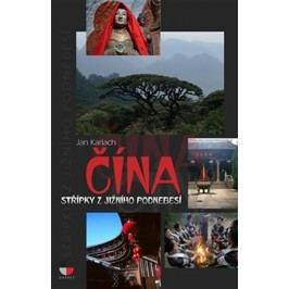 Čína-StřípkyzjižníhoPodnebesí-KarlachJan