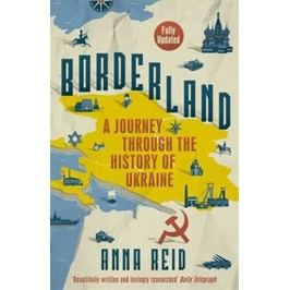 Borderland:AJourneyThroughtheHistoryofUkraine-ReidAnna