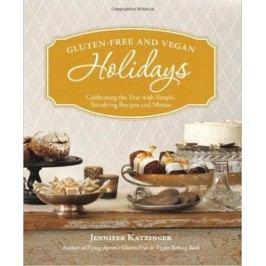 Gluten-freeandVeganHolidays:CelebratingtheYearwithSimple,SatisfyingRecipesandMenus-KatzingerJennifer