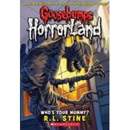 GoosebumpsHorrorland:Who´sYourMummy?-StineRobertLawrence