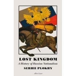 LostKingdom:AHistoryofRussianNationalism-PlokhySehrii