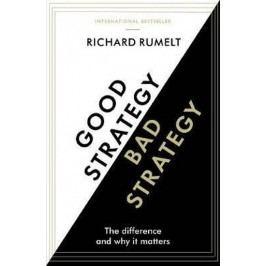 GoodStrategy/BadStrategy:Thedifferenceandwhyitmatters-RumeltRichard
