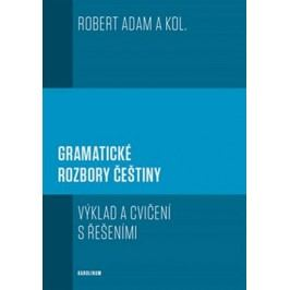 Gramatickérozboryčeštiny-Výkladacvičenísřešeními-AdamRobert