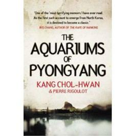 TheAquariumsofPyongyang:TenYearsintheNorthKoreanGulag-Chol-HwanKang,RigoulotPierre