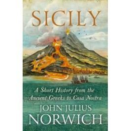 Sicily-AShortHistory,fromtheGreekstoCosaNostra-NorwichJohnJulius