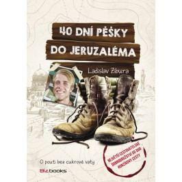 40dnípěškydoJeruzaléma-Opoutibezcukrovévaty-ZiburaLadislav