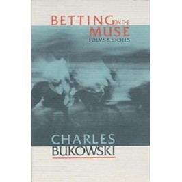 BettingontheMuse-BukowskiCharles