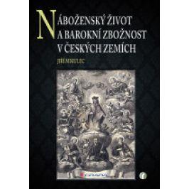 Jiří Mikulec - Náboženský život a barokní zbožnost v českých zemích