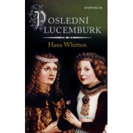 Hana Whitton - Poslední Lucemburk
