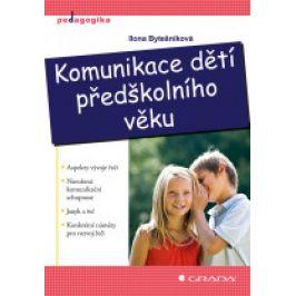 Ilona Bytešníková - Komunikace dětí předškolního věku