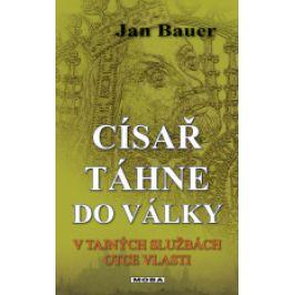 Jan Bauer - Císař táhne do války