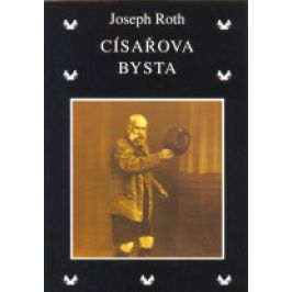 Joseph  Roth - Císařova bysta