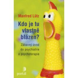 Manfred Lütz - Kdo je tu vlastně blázen?