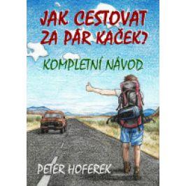 Peter Hoferek - Jak cestovat za pár kaček