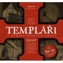 Templarius Bohemicus - Templáři v zemích českých králů (1. díl - Čechy)
