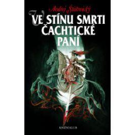 Andrej Štiavnický - Ve stínu smrti Čachtické paní