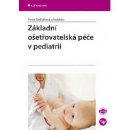 kolektiv | Petra Sedlářová - Základní ošetřovatelská péče v pediatrii