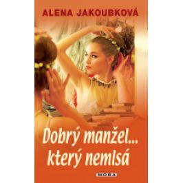Alena Jakoubková - Dobrý manžel... který nemlsá