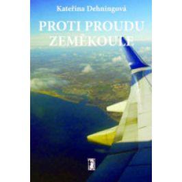 Kateřina Dehningová - Proti proudu zeměkoule