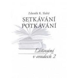 Zdeněk K. Slabý - Setkávání potkávání