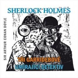 Tři Garridebové, Umírající detektiv