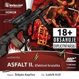 Asfalt II. Efektivní brutalita