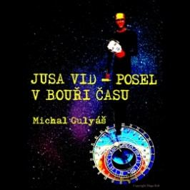 Jusa Vid - Posel v bouři času