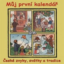 Můj první kalendář (České zvyky, svátky a tradice)
