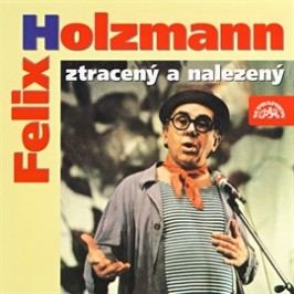 Felix Holzmann ztracený a nalezený