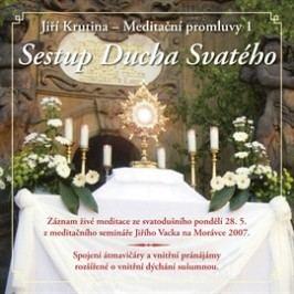 Meditační promluvy 1 - Sestup Ducha Svatého