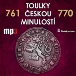 Toulky českou minulostí 761 - 770