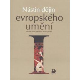 Nástin dějin evropského umění I. - Období starověku a středověku - Tušl