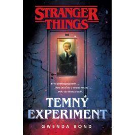Stranger Things: Temný experiment - Gwenda Bond - e-kniha