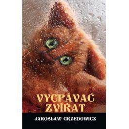 Vycpávač zvířat - Jarosław Grzędowicz - e-kniha