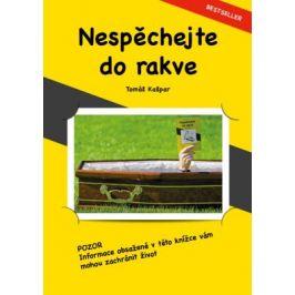 Nespěchejte do rakve - Tomáš Kašpar - e-kniha