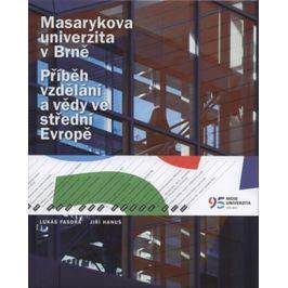 Masarykova univerzita v Brně - Příběh vzdělání a vědy ve střední Evropě 1919-2009 - L. Fasora, J. Hanuš