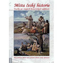 Místa české historie - Toulky po stopách historických událostí - Petr Dvořáček