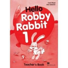 Hello Robby Rabbit 1: Teacher´s Guide - Carol Read