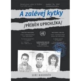 A zalévej kytky - Příběh uprchlíka - Jiří Boudník