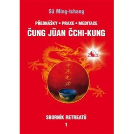 Sborník retreatů 1 - Čung-jüan čchi-kung - Tamara Martynovová, Sü Ming-tchang