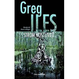 Strom kostlivců - Greg Iles