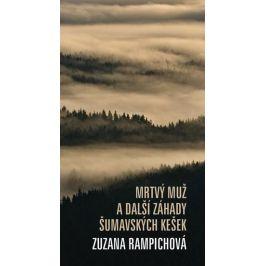 Mrtvý muž a další záhady šumavských kešek - Zuzana Rampichová