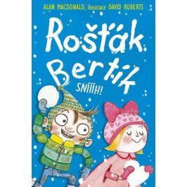 Rošťák Bertík - Sníííh! - Alan MacDonald