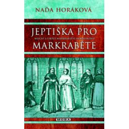 Naďa Horáková - Jeptiška pro markraběte